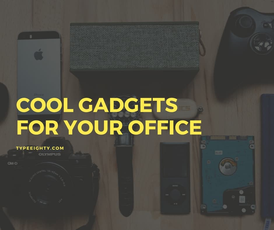 Cool Gadgets for Office - TypeEighty