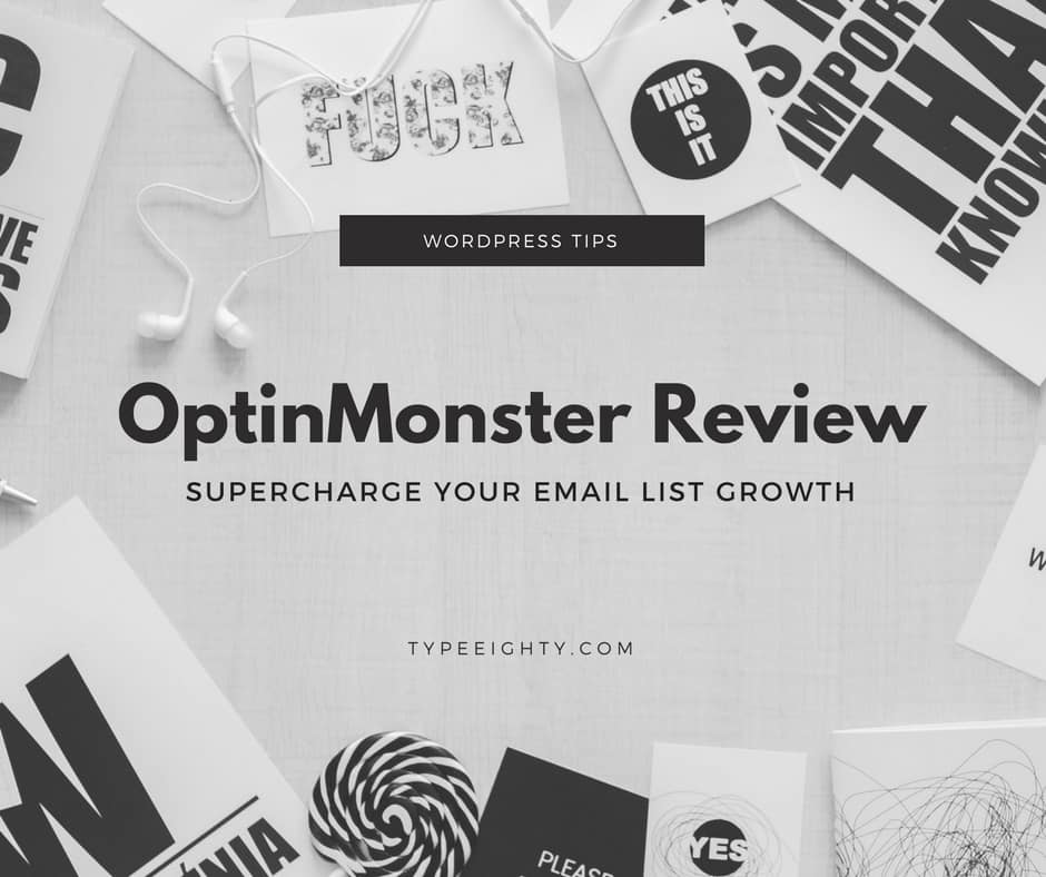 OptinMonster Review - TypeEighty