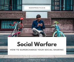 Social Warfare - How to Supercharge Your Social Sharing