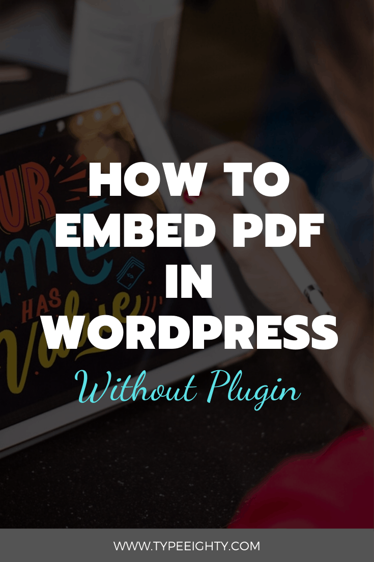 How to Embed PDF in WordPress Without Plugin