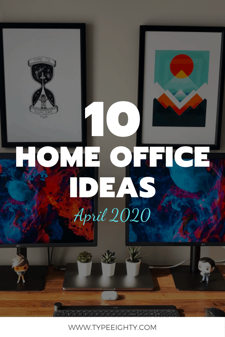 10 Home Office Ideas (April 2020)