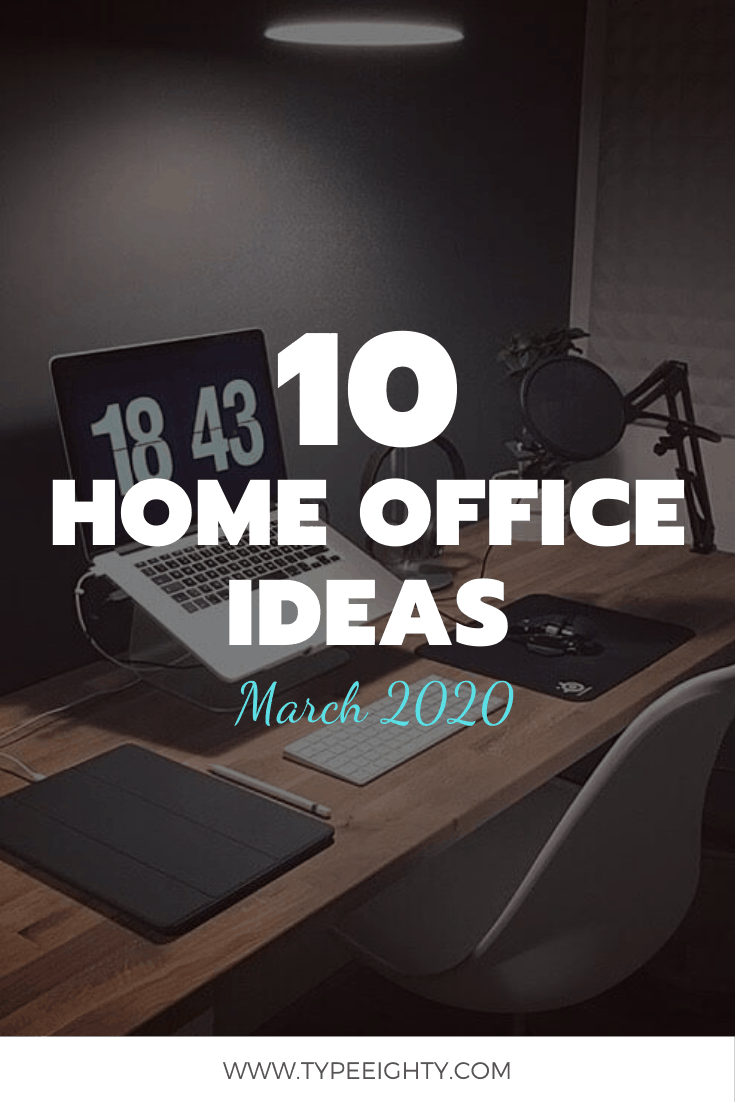 10 Home Office Ideas (March 2020)